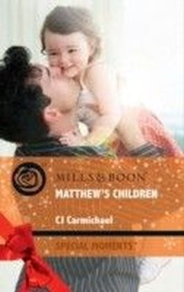 Matthew's Children (Mills & Boon Special Moments) (Three Good Men - Book 2)