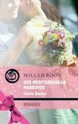 Her Mediterranean Makeover (Mills & Boon Romance) (Escape Around the World - Book 8)