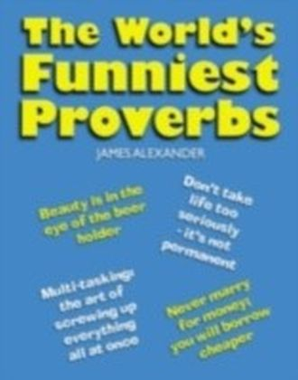The World's Funniest Proverbs