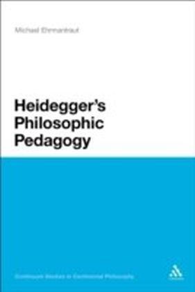 Heidegger's Philosophic Pedagogy