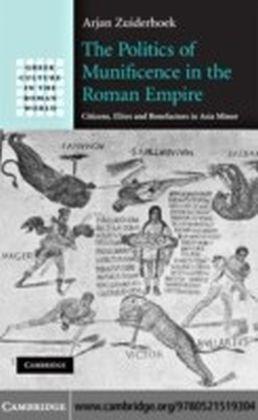 Politics of Munificence in the Roman Empire