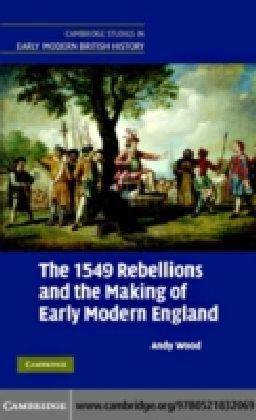 1549 Rebellions and the Making of Early Modern England