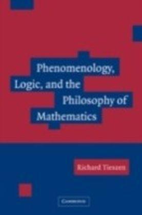 Phenomenology, Logic, and the Philosophy of Mathematics