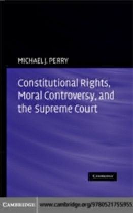 Constitutional Rights, Moral Controversy, and the Supreme Court