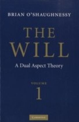 Will: Volume 1, Dual Aspect Theory