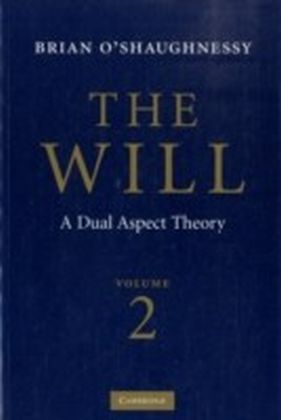 Will: Volume 2, A Dual Aspect Theory