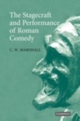 Stagecraft and Performance of Roman Comedy
