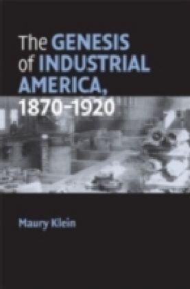 Genesis of Industrial America, 1870-1920
