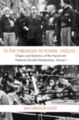 To the Threshold of Power, 1922/33. Vol.1
