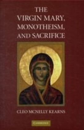Virgin Mary, Monotheism and Sacrifice