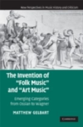 Invention of 'Folk Music' and 'Art Music'