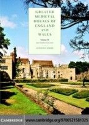 Greater Medieval Houses of England and Wales, 1300-1500. Vol.3