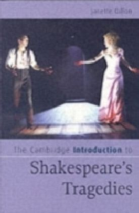 Cambridge Introduction to Shakespeare's Tragedies