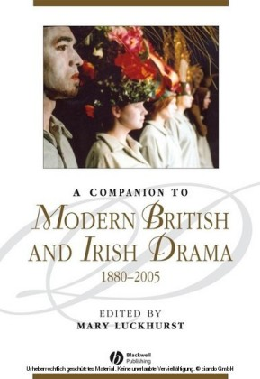 A Companion to Modern British and Irish Drama