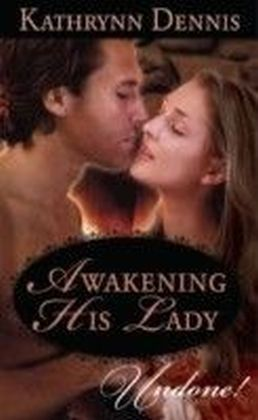 Awakening His Lady (Mills & Boon Historical Undone)