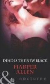 Dead Is the New Black (Mills & Boon Nocturne) (Darkheart & Crosse - Book 3)