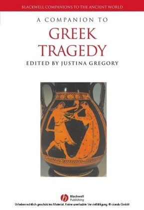 A Companion to Greek Tragedy