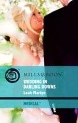 Wedding in Darling Downs (Mills & Boon Medical)