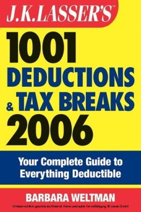 J.K. Lasser's 1001 Deductions and Tax Breaks 2006