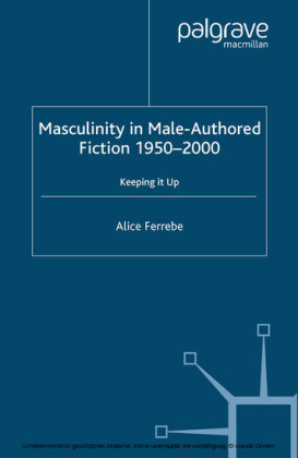 Masculinity in Male-Authored Fiction, 1950-2000