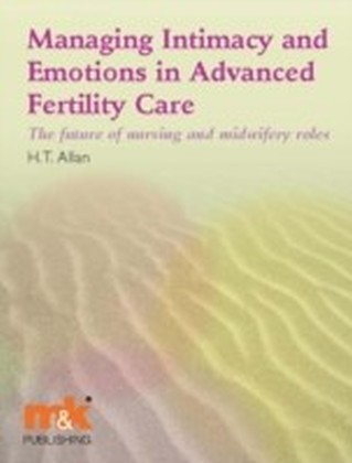 Managing Intimacy and Emotions in Advanced Fertility Care