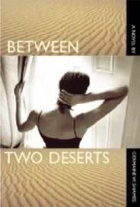 Between Two Deserts