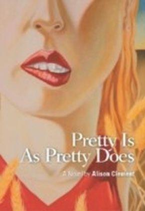 Pretty is as Pretty Does