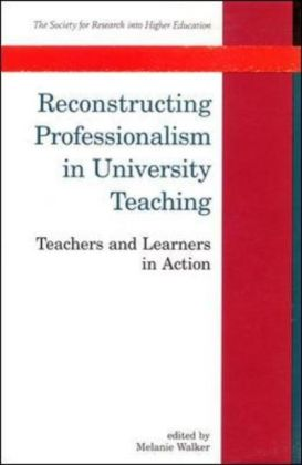Reconstructing Professionalism In University Teaching