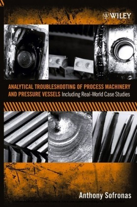 Analytical Troubleshooting of Process Machinery and Pressure Vessels