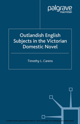 Outlandish English Subjects in the Victorian Domestic Novel