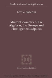 Mirror Geometry of Lie Algebras, Lie Groups and Homogeneous Spaces