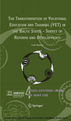 The Transformation of Vocational Education and Training (VET) in the Baltic States - Survey of Reforms and Developments