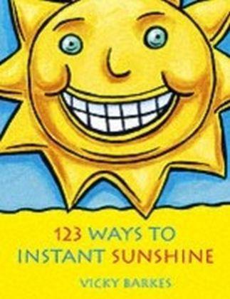 123 Ways to Instant Sunshine