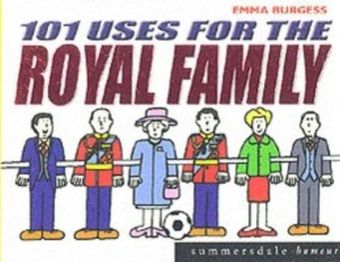 101 Uses for the Royal Family