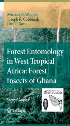 Forest Entomology in West Tropical Africa: Forest Insects of Ghana