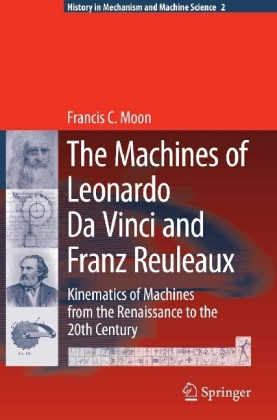 The Machines of Leonardo Da Vinci and Franz Reuleaux