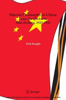 Marxist Philosophy in China : From Qu Qiubai to Mao Zedong, 1923-1945