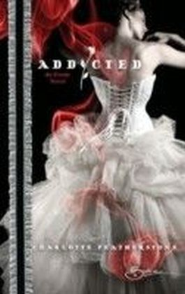 Addicted (for fans of Fifty Shades by E. L. James) (Spice)