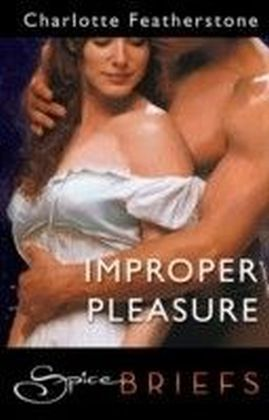 Improper Pleasure (for fans of Fifty Shades by E. L. James) (Spice Briefs)