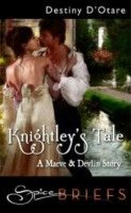 Knightley's Tale (for fans of Fifty Shades by E. L. James) (Spice Briefs)