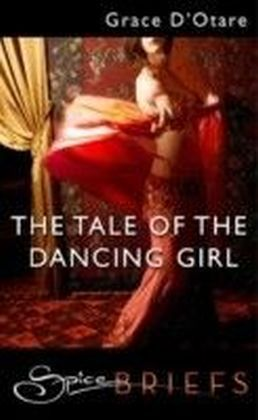 Tale of the Dancing Girl (for fans of Fifty Shades by E. L. James) (Spice Briefs)