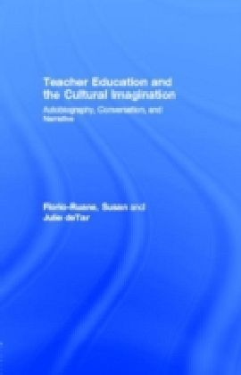 Teacher Education and the Cultural Imagination