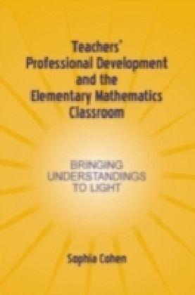 Teachers' Professional Development and the Elementary Mathematics Classroom