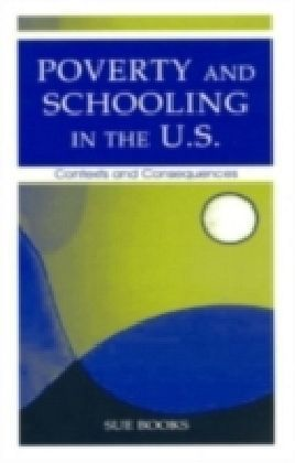 Poverty and Schooling in the U.S.