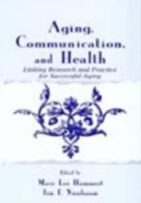 Aging, Communication, and Health