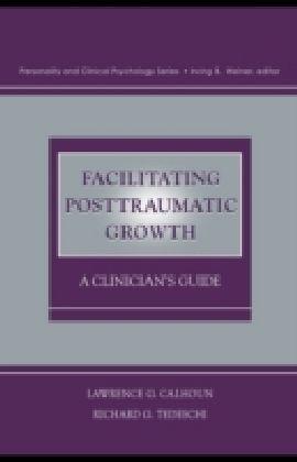Facilitating Posttraumatic Growth