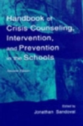Handbook of Crisis Counseling, intervention, and Prevention in the Schools