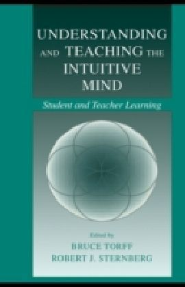 Understanding and Teaching the Intuitive Mind