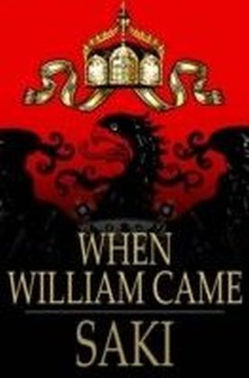 When William Came