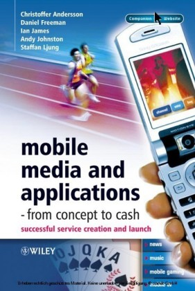 Mobile Media and Applications, From Concept to Cash,
